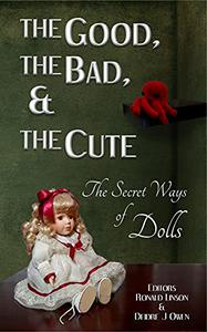 The Good, the Bad, & the Cute: The Secret Ways of Dolls