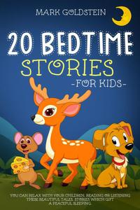 20 BEDTIME STORIES FOR KIDS: You can relax with your children, reading or Listening these beautiful tales. Stories which gift a peaceful sleeping