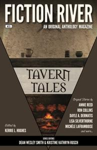 Fiction River: Tavern Tales (Fiction River: An Original Anthology Series)