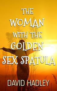 The Woman with the Golden Sex Spatula