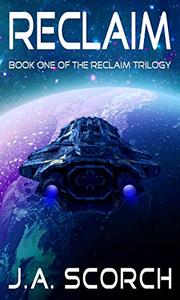 Reclaim: A Science Fiction Alien Invasion Space Opera
