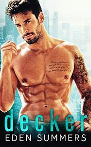 Decker: An Alpha Bad Boy Romance
