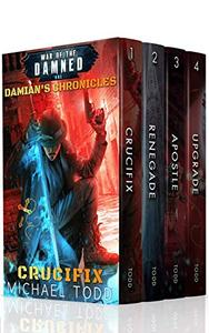 Damian's Chronicles Complete Series Boxed Set, A Supernatural Action Adventure Opera: Crucifix, Renegade, Apostle, Upgrade