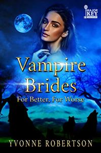 Vampire Brides: For Better, For Worse