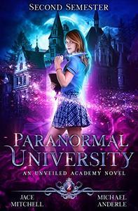Paranormal University: Second Semester: An Unveiled Academy Novel