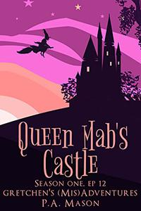 Queen Mab's Castle: A hilarious high fantasy witch series
