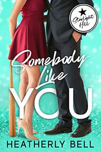 Somebody Like You: A workplace romantic comedy