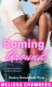 Coming Around: A Friends-to-Lovers Steamy Romance