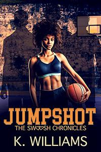 Jumpshot: The Swoosh Chronicles Book 1