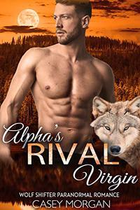 Alpha's Rival Virgin: Wolf Shifter Paranormal Romance