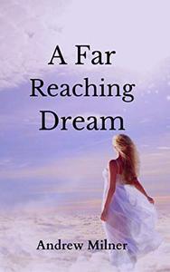 A Far Reaching Dream