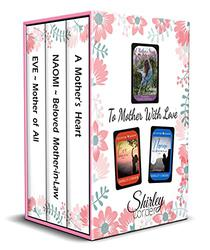 To Mother with Love: Devotions from Mothers Past and Present