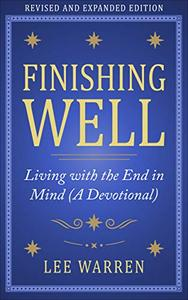 Finishing Well: Living with the End in Mind