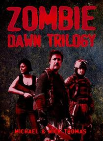 Zombie Dawn Trilogy: Illustrated Collector's Edition