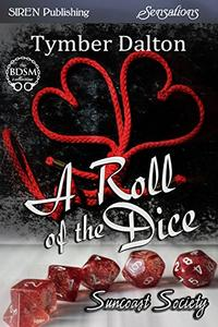 A Roll of the Dice [Suncoast Society]