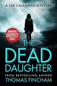 The Dead Daughter: A Private Investigator Mystery Series of Crime and Suspense