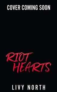 Riot Hearts: An Enemies to Lovers Romance