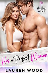 His Perfect Woman: A Friends to Lovers Romantic Comedy
