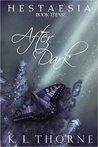 After Dark: Hestaesia: Book Three
