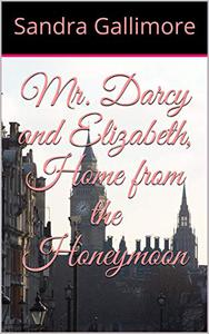 Mr. Darcy and Elizabeth, Home from the Honeymoon