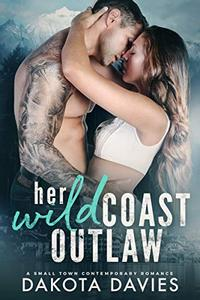 Her Wild Coast Outlaw: A Small Town Military Romance