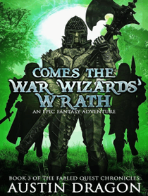 Comes the War Wizards' Wrath (Fabled Quest Chronicles, Book 3)