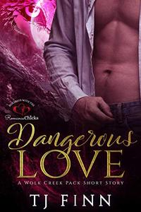 Dangerous Love: A Wolf Creek Pack Short Story