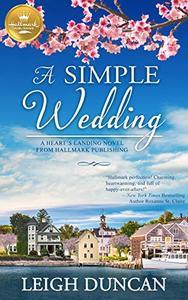 A Simple Wedding: A Heart's Landing Novel from Hallmark Publishing
