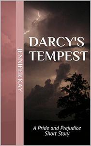 Darcy's Tempest: A Pride and Prejudice Short Story