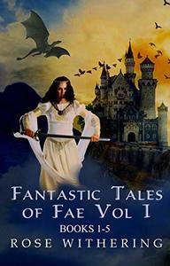 Fantastic Tales of Fae: Volume 1
