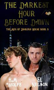 The Darkest Hour Before Dawn: The Men of Dragons' House Book 3