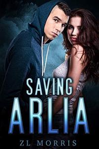 Saving Arlia: A Contemporary Standalone Reverse Harem