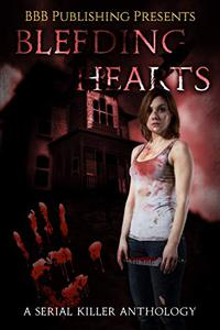 Bleeding Hearts:A Serial Killer Anthology