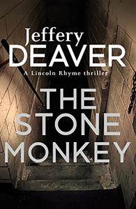 The Stone Monkey: Lincoln Rhyme Book 4
