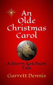 AN OLDE CHRISTMAS CAROL: A Storm Ketchum Tale