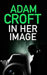 In Her Image: A gripping psychological thriller with a killer twist