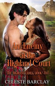 An Enemy at the Highland Court: An Enemies to Lovers Highlander Romance