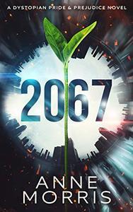 2067: A Dystopian Pride & Prejudice Novel
