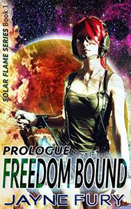 Freedom Bound: Prologue
