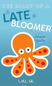 The Diary of a Late Bloomer: A Coming of Age Novel