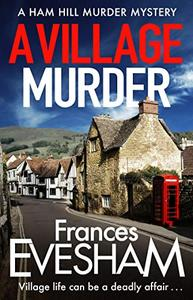 A Village Murder: A brand new crime series from the bestselling author of the Exham-on-Sea Murder Mysteries