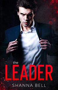 The Leader: an arranged marriage billionaire romance
