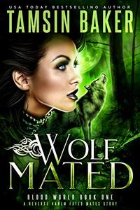Wolf Mated: A Fated Mates Reverse Harem story