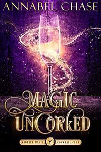 Magic Uncorked: A Paranormal Women's Fiction Novel