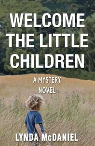 Welcome the Little Children: A Mystery Novel