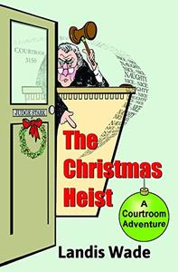 The Christmas Heist: A Courtroom Adventure