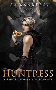 Huntress: A Ragoru Beginnings Romance