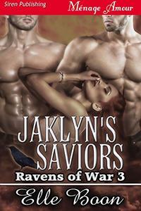 Jaklyn's Saviors [Ravens of War 3]