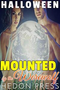 Mounted by the Werewolf: A Halloween Flavored Wolf Shifter Encounter