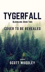 Tygerfall: Bloodline: Book 2
